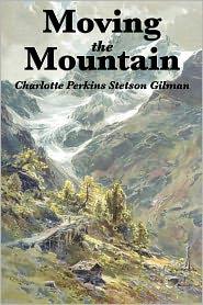Moving The Mountain - Charlotte Perkins Gilman