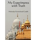 My Experiments with Truth - Karamchand Mohandas Gandhi