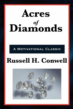 Acres of Diamonds - Conwell, Russell Herman Wanamaker, John Collier, Robert