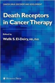 Death Receptors in Cancer Therapy - Wafik S. El-Deiry (Editor)