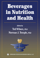 Beverages in Nutrition and Health - Ted (Lecturer in Biology) Wilson; Norman J. Temple