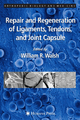 Repair and Regeneration of Ligaments, Tendons, and Joint Capsule - William R. Walsh