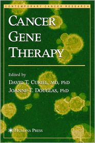 Cancer Gene Therapy - David T. Curiel (Editor), Joanne T. Douglas (Editor)