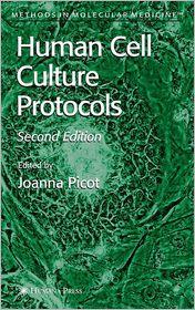 Human Cell Culture Protocols - Joanna Picot (Editor)