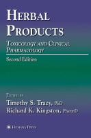 Herbal Products: Toxicology and Clinical Pharmacology
