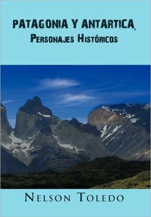 Patagonia Y Antartica, Personajes Hist Ricos - Nelson Toledo