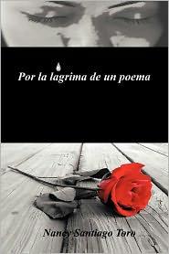 Por La L Grima De Un Poema - Nancy Santiago Toro