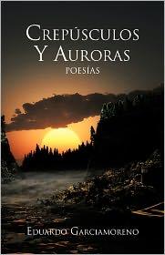 Cresp Sculos Y Auroras - Eduardo Garciamoreno