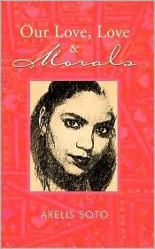 Our Love, Love & Morals - Arelis Soto
