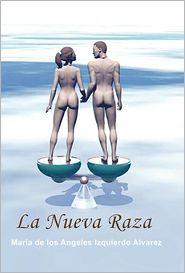 La Nueva Raza - Maria De Los Angeles Izquierdo Alvarez