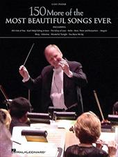 150 More of the Most Beautiful Songs Ever, Easy Piano - Hal Leonard Publishing Corporation