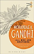 All Men Are Brothers - Mohandas K. Gandhi
