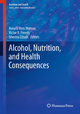 Alcohol, Nutrition, and Health Consequences - Ronald Ross Watson; Victor R. Preedy; Sherma Zibadi