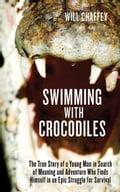 Swimming with Crocodiles - Will Chaffey