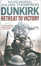 Dunkirk: Retreat to Victory - Julian Thompson