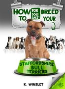 Kevin Winslet: How to Breed your Staffordshire Bull Terrier