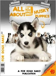 All About Husky Puppies - Gerry Blake