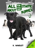 All About Staffordshire Bull Terrier Puppies - Kevin Winslet