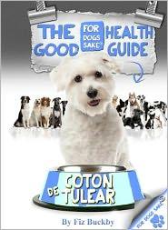 The Coton de Tulear Good Health Guide - Fiz Buckby