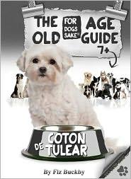 The Coton de Tulear Old Age Guide 7+ - Fiz Buckby