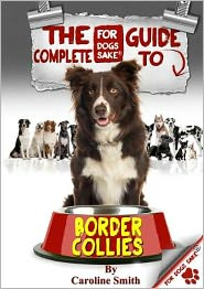 The Complete Guide to Border Collies - Caroline Smith
