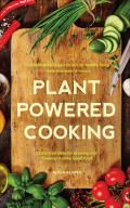 Plant-Powered Cooking - Alice Mary Alvrez