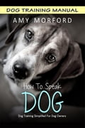 How to Speak Dog - Amy Morford