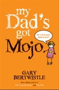 My Dad's Got Mojo - Gary Bertwistle