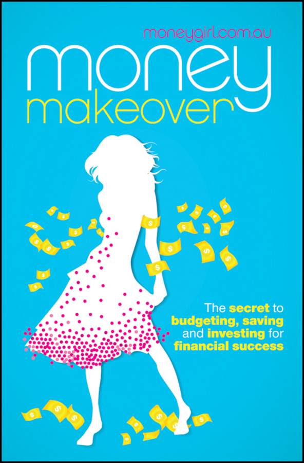 Money Makeover: The Secret to Budgeting, Saving and Investing for Financial Success - Wiley