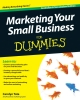 Marketing Your Small Business For Dummies - Carolyn Tate