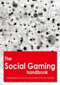 The Social Gaming Handbook - Everything you need to know about Social Gaming - Haines, Sam