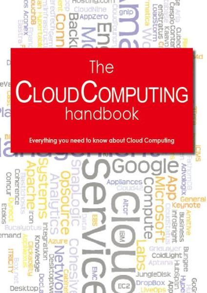 The Cloud Computing Handbook - Everything you need to know about Cloud Computing - Tebbo