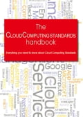 The Cloud Computing Standards Handbook - Everything you need to know about Cloud Computing Standards - Arias, Todd