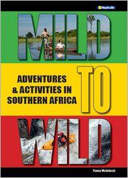 Mild to Wild Adventures & Activities in Southern Africa