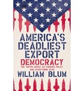 America's Deadliest Export - William Blum