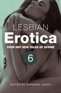 Lesbian Erotica, Volume 6 - Barbara Cardy