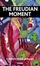 Freudian Moment - Christopher Bollas
