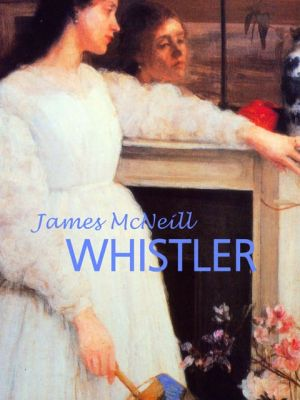 James McNeill Whistler (PagePerfect NOOK Book) - Victoria Charles