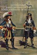 Colonel Cleaveland: Notes on the Early History of the Royal Regiment of Artillery