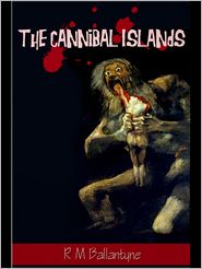 The Cannibal Islands - R.M. Ballantyne