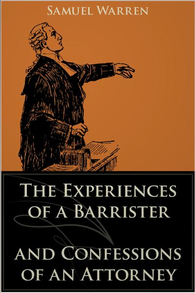 The Experiences of a Barrister and Confessions of an Attorney - Andrews UK