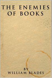 The Enemies of Books - William Blades