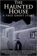 Walter Hubbell: Haunted House - A True Ghost Story