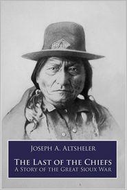 The Last of the Chiefs - Joseph A. Altsheler