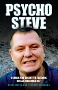 Psycho Steve - I Swam the Solent to Freedom. No Jail Can Hold Me - Stephen Moyle, Stephen Richards