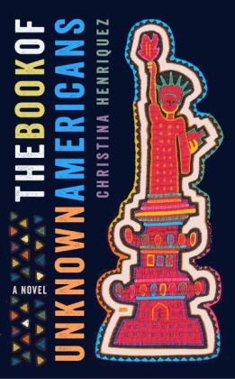 The Book of Unknown Americans - A Novel - Henríquez, Cristina