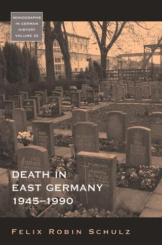 Death in East Germany, 1945-1990 als eBook von Felix Robin Schulz - Berghahn Books