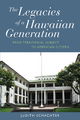 Legacies of a Hawaiian Generation - Judith Schachter