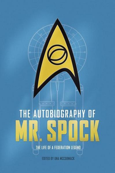 The Autobiography of Mr. Spock - Una McCormack