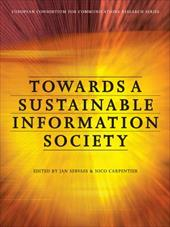 Towards a Sustainable Information Society: Deconstructing WSIS - Servaes, Jan / Carpentier, Nico